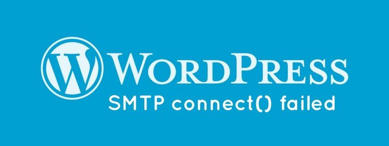 "WordPress SMTP ""Error: Could not connect to SMTP host"" Hatası Çözümü"